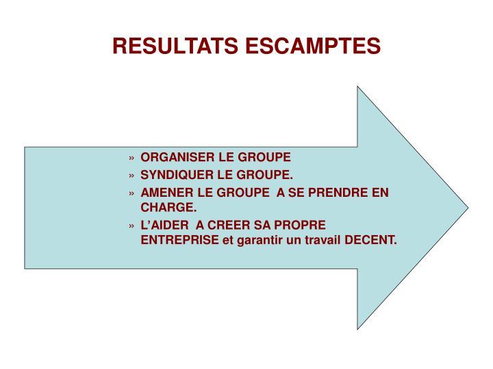 RESULTATS ESCAMPTES