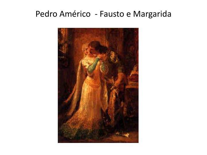 Pedro Américo  - Fausto e Margarida