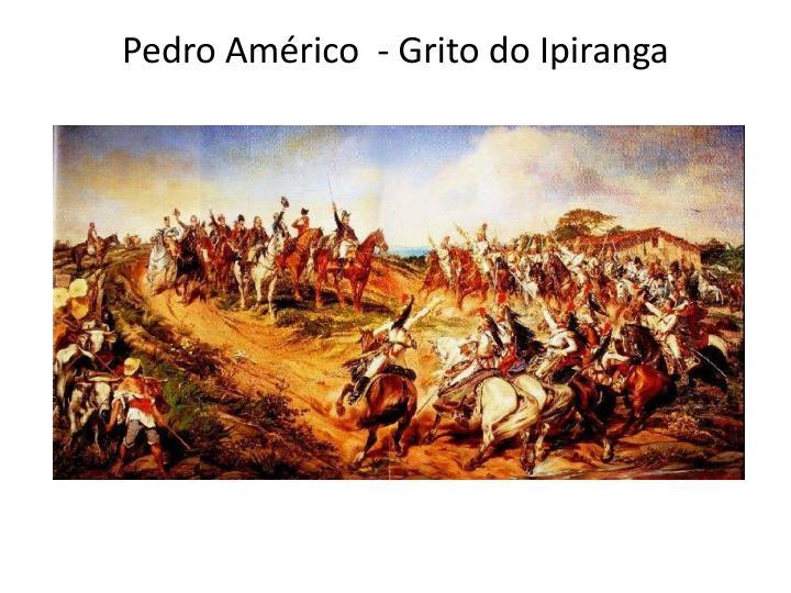 Pedro Américo  - Grito do Ipiranga