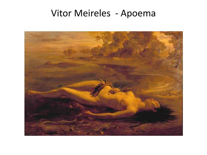 Vitor Meireles  - Apoema