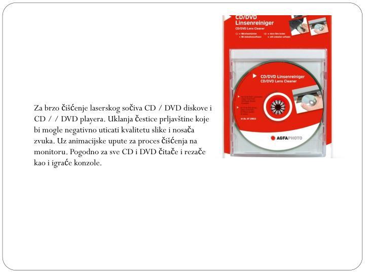 Za brzo čišćenje laserskog sočiva CD / DVD diskove i CD / / DVD playera. Uklanja čestice prljavštine koje bi mogle negativno uticati kvalitetu slike i nosača zvuka. Uz animacijske upute za proces čišćenja na monitoru. Pogodno za sve CD i DVD čitače i rezače kao i igraće konzole.
