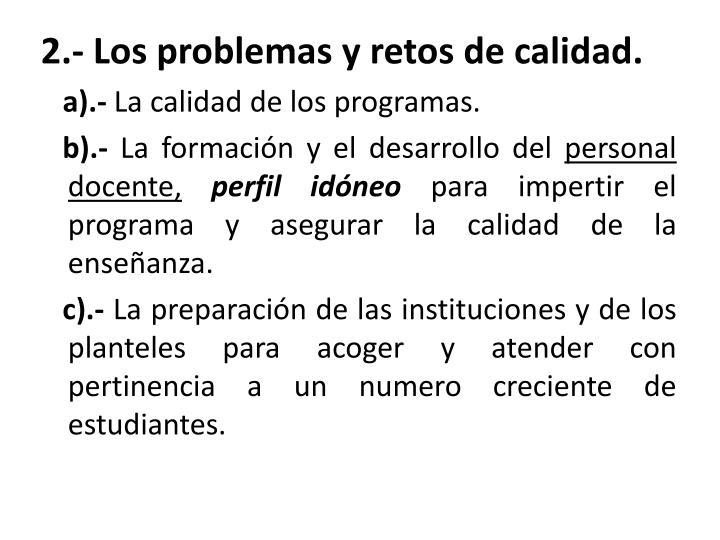 2.- Los problemas y retos de calidad.