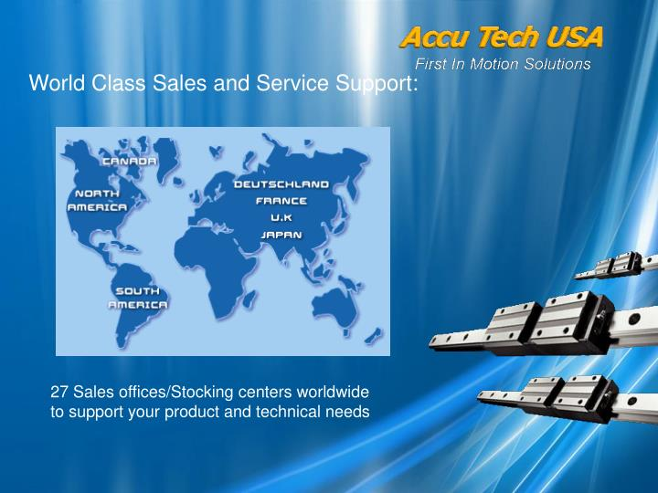 World Class Sales and Service Support: