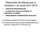 obiectivele isj maramures in semestrul i an scolar 2011 2012