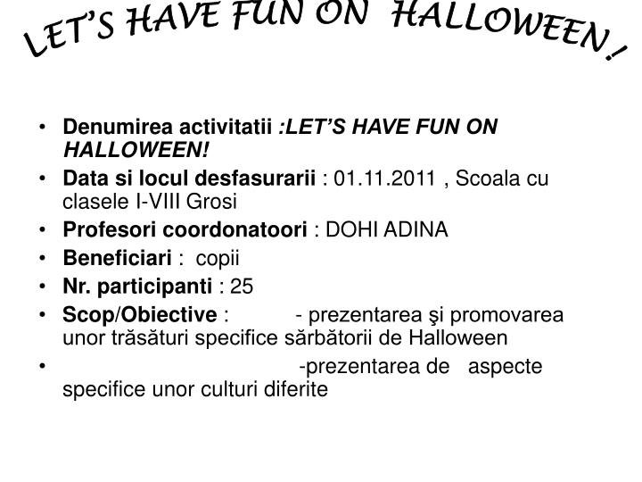 LET'S HAVE FUN ON  HALLOWEEN!