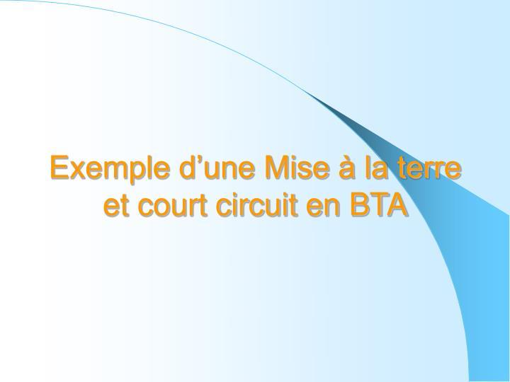 Exemple d'une Mise à la terre et court circuit en BTA