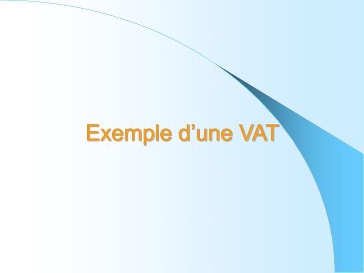 Exemple d'une VAT