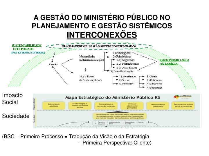 A GESTÃO DO MINISTÉRIO PÚBLICO NO PLANEJAMENTO E GESTÃO SISTÊMICOS