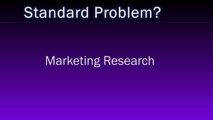 Standard Problem?