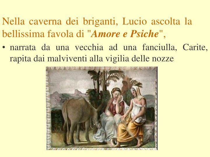 """Nella caverna dei briganti, Lucio ascolta la bellissima favola di """""""
