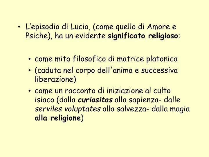 L'episodio di Lucio, (come quello di Amore e Psiche), ha un evidente