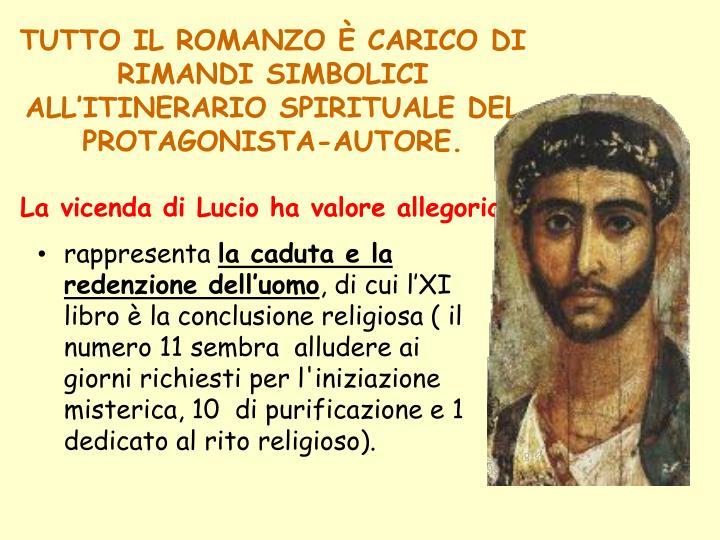 TUTTO IL ROMANZO È CARICO DI RIMANDI SIMBOLICI ALL'ITINERARIO SPIRITUALE DEL PROTAGONISTA-AUTORE.