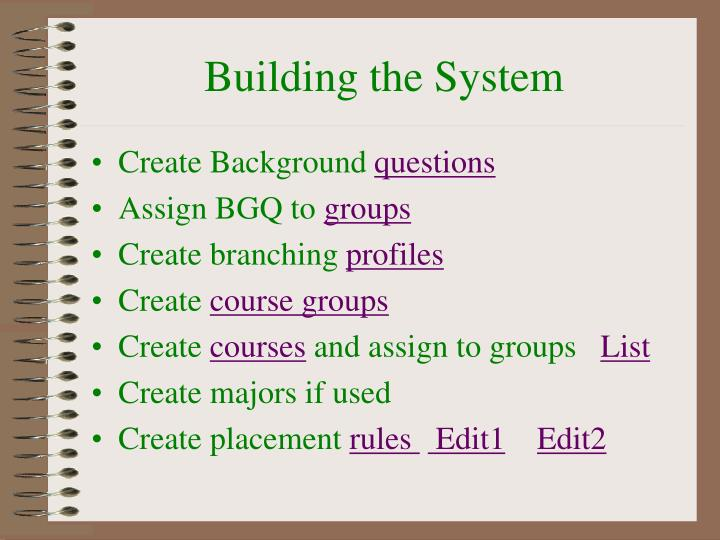 Building the System