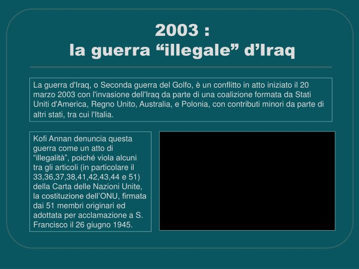 "2003 :                                    la guerra ""illegale"" d'Iraq"