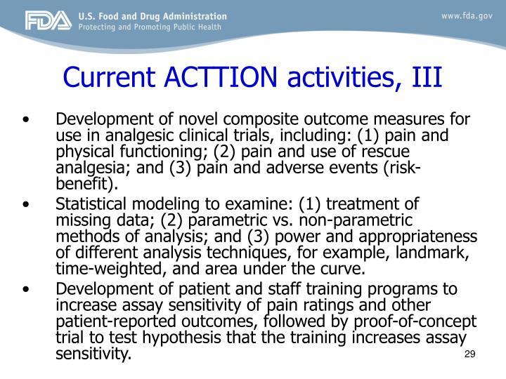 Current ACTTION activities, III