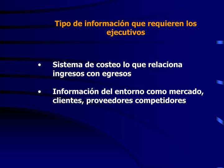 Tipo de información que requieren los ejecutivos