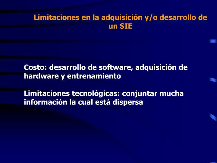 Limitaciones en la adquisición y/o desarrollo de