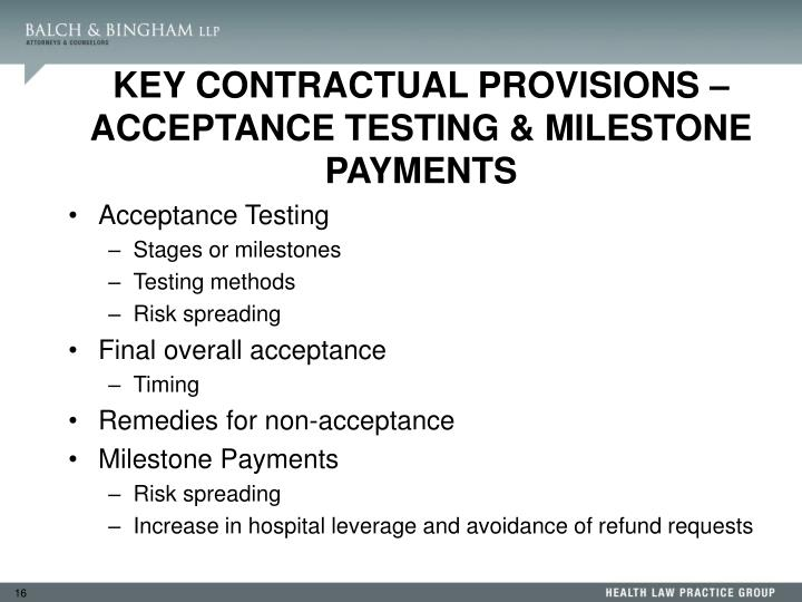 KEY CONTRACTUAL PROVISIONS –  ACCEPTANCE TESTING & MILESTONE PAYMENTS