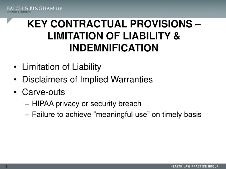 KEY CONTRACTUAL PROVISIONS – LIMITATION OF LIABILITY & INDEMNIFICATION