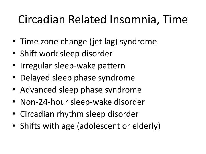 Circadian Related Insomnia, Time