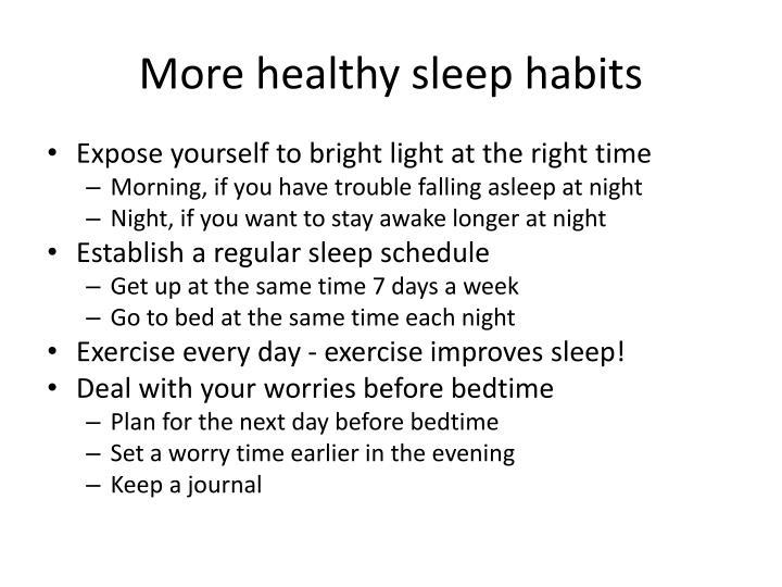 More healthy sleep habits