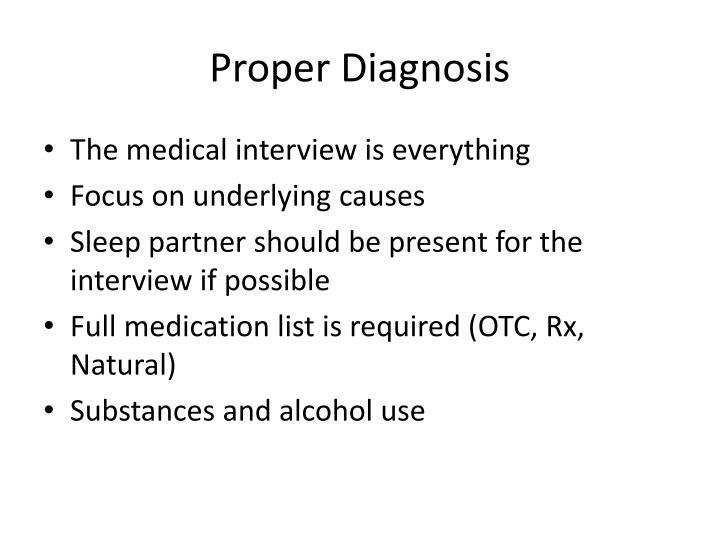 Proper Diagnosis