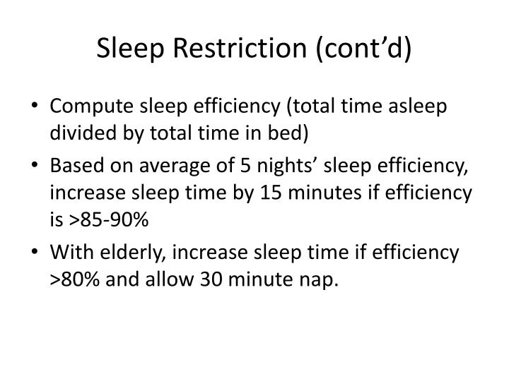 Sleep Restriction (cont'd)
