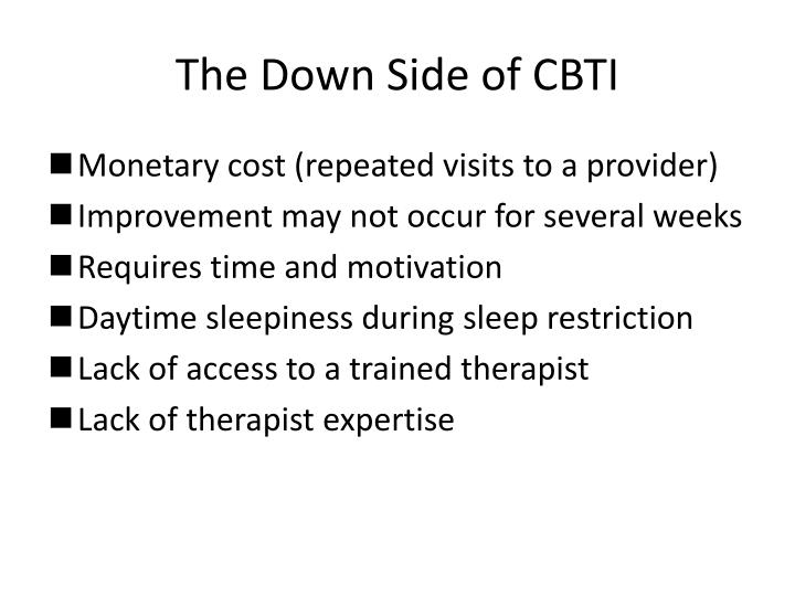 The Down Side of CBTI