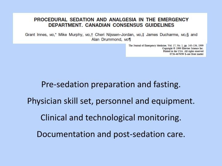 Pre-sedation preparation and fasting.
