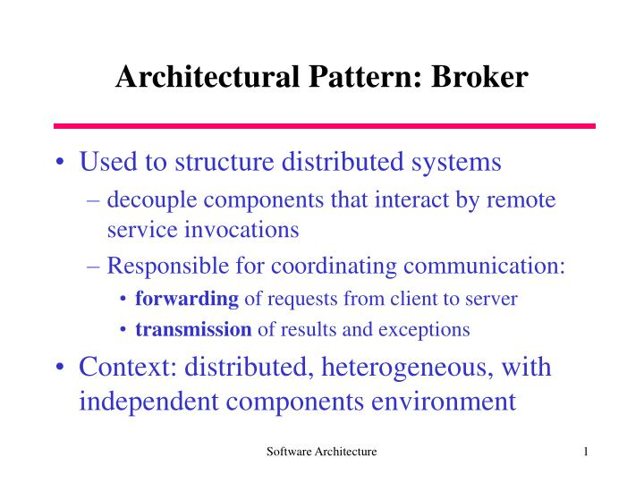 Architectural pattern broker