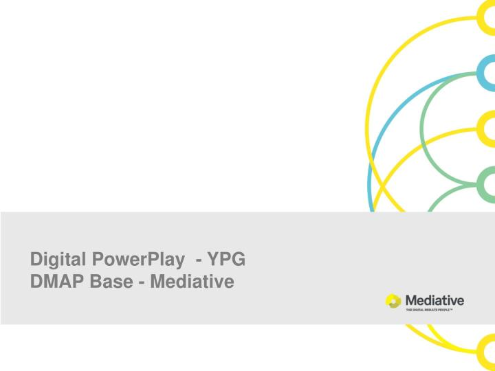 Digital powerplay ypg dmap base mediative