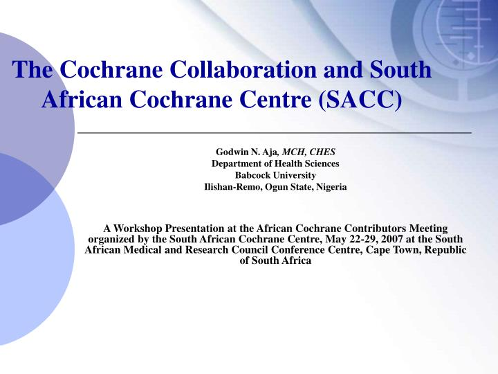 The cochrane collaboration and south african cochrane centre sacc