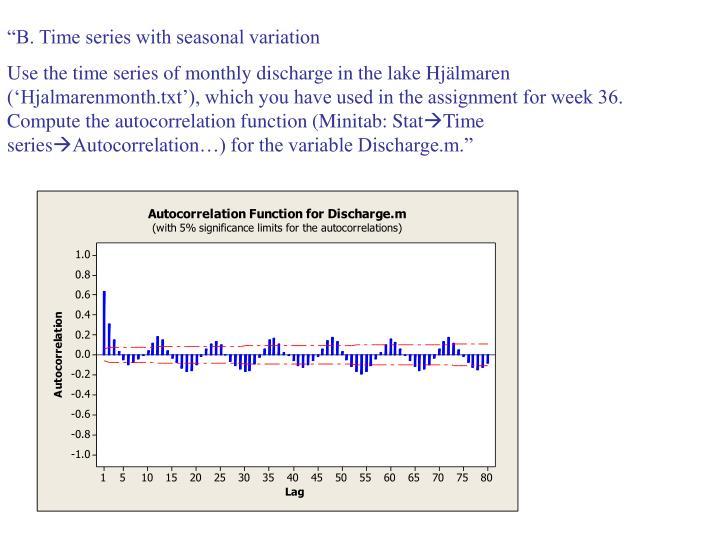 """B. Time series with seasonal variation"