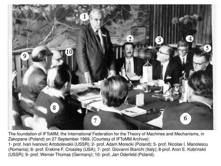 The foundation of IFToMM, the International Federation for the Theory of Machines and Mechanisms, in Zakopane (Poland) on 27 September 1969, (Courtesy of IFToMM Archive):
