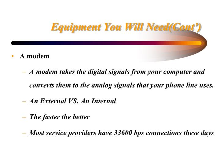 Equipment You Will Need(Cont')
