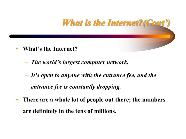 What is the Internet?(Cont')