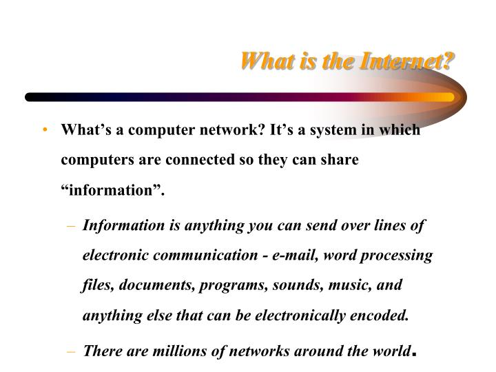 What is the Internet?
