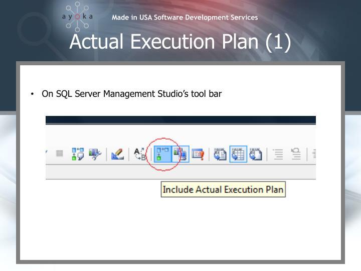 Actual Execution Plan (1)