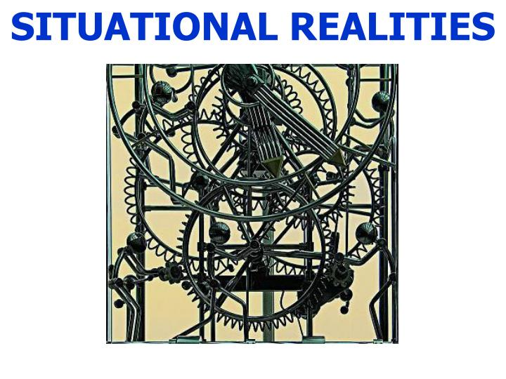 SITUATIONAL REALITIES