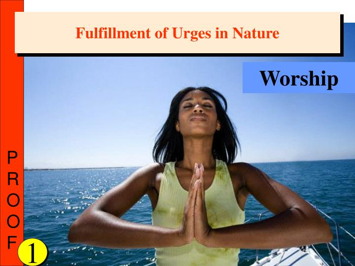 Fulfillment of Urges in Nature