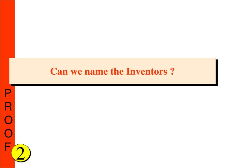 Can we name the Inventors ?