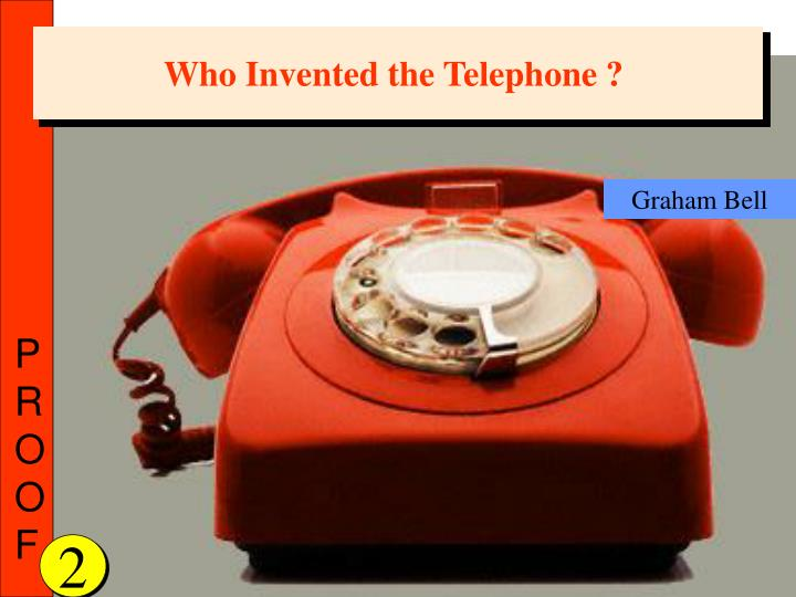 Who Invented the Telephone ?