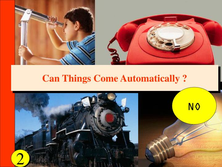 Can Things Come Automatically ?