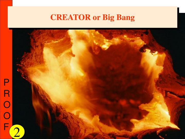 CREATOR or Big Bang