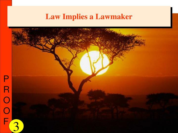 Law Implies a Lawmaker