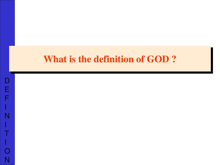 What is the definition of GOD ?