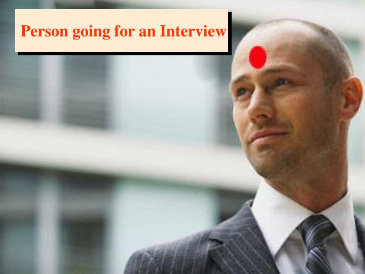 Person going for an Interview