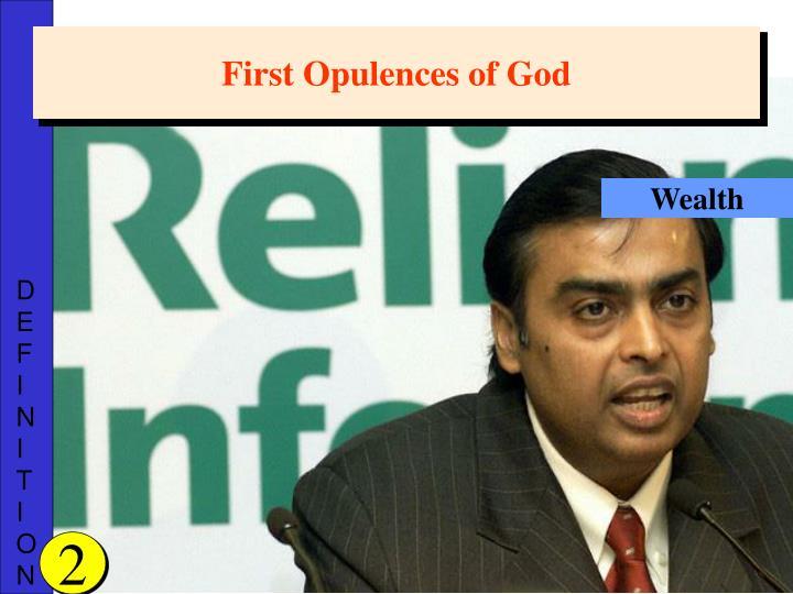 First Opulences of God