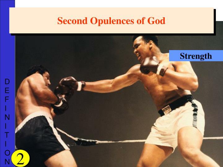 Second Opulences of God