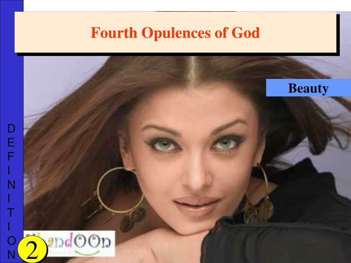 Fourth Opulences of God